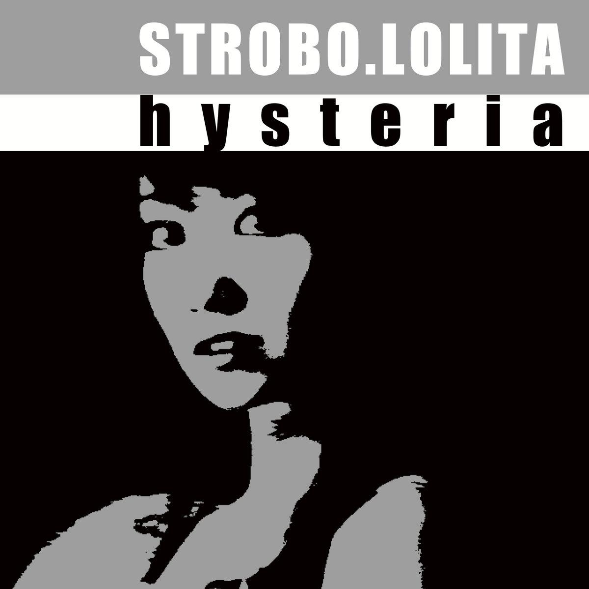Strobo.Lolita - Hysteria (2020) [FLAC] Download