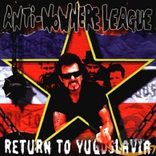 Anti Nowhere League – Return To Yugoslavia (1997) [FLAC]