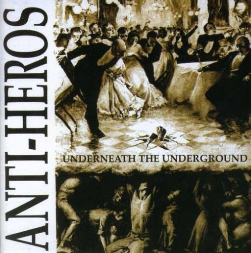 Anti Heros – Underneath The Underground (1999) [FLAC]