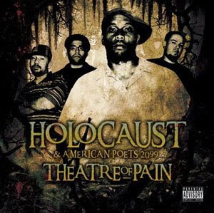 Holocaust & American Poets 2099 – Theatre Of Pain (2009) [FLAC]