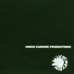 Union Carbide Productions – Financially Dissatisfied Philosophically Trying (1996) [FLAC]