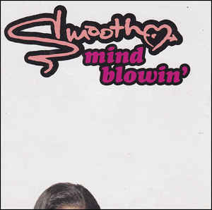 Smooth - Mind Blowin' (1995) [FLAC] Download