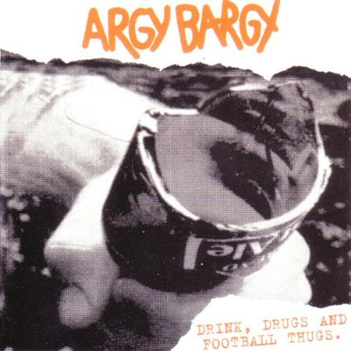 Argy Bargy – Drink Drugs And Football Thugs (1995) [FLAC]