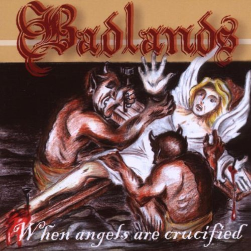 Badlands - When Angels Are Crucified (2008) [FLAC] Download
