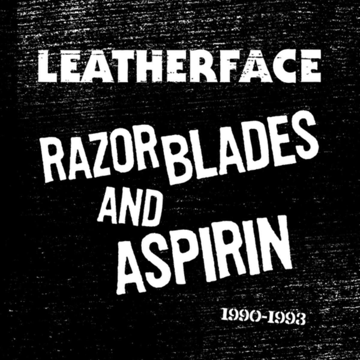 Leatherface – Razor Blades And Aspirin: 1990-1993 (2015) [FLAC]