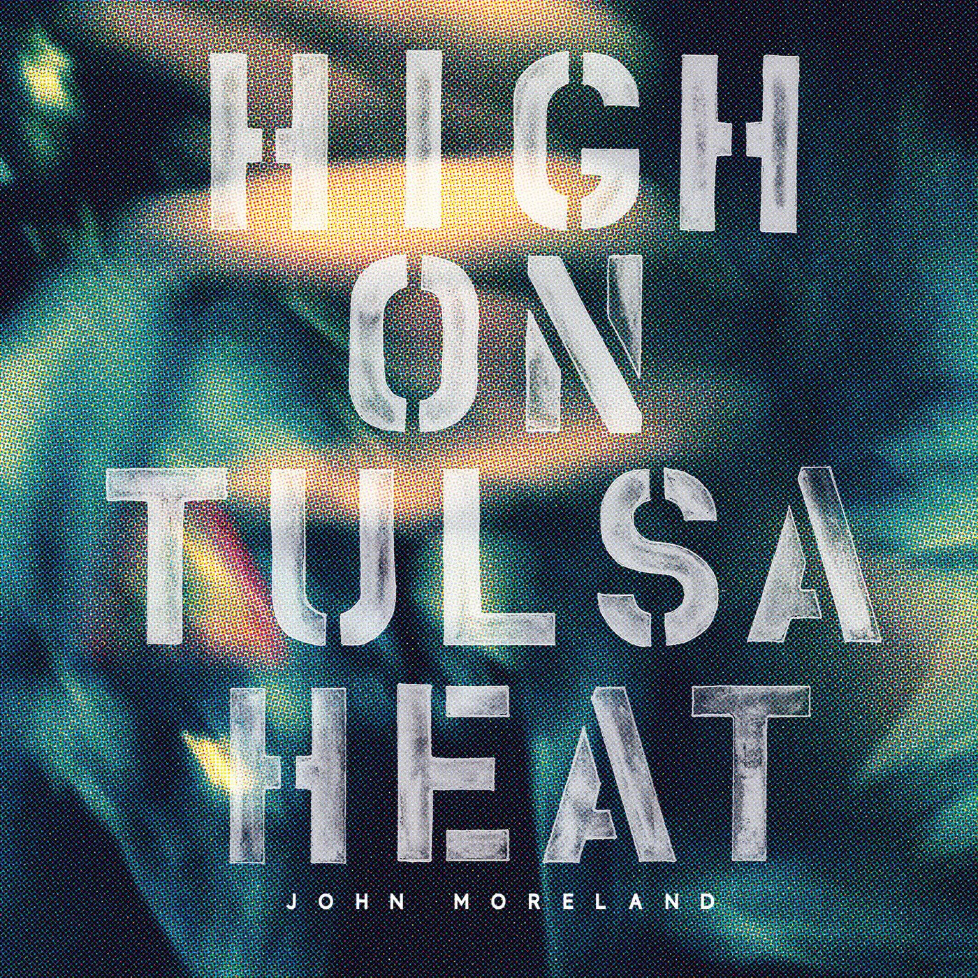 John Moreland - High On Tulsa Heat (2015) [FLAC] Download