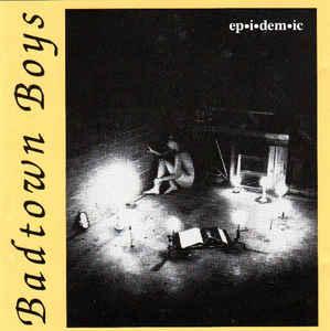 Badtown Boys - Ep-i-dem-ic (1994) [FLAC] Download