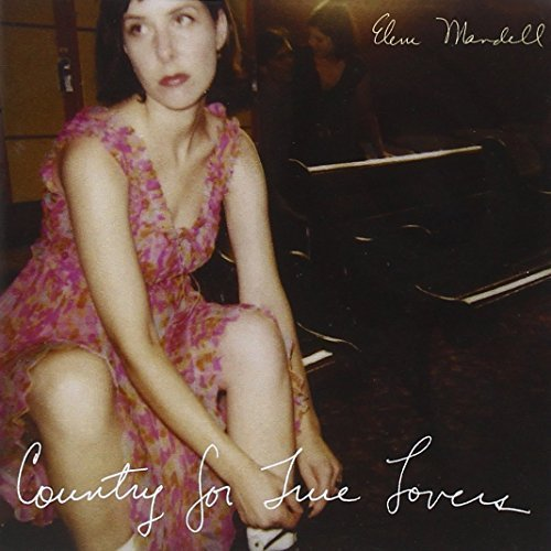 Eleni Mandell - Country For True Lovers (2007) [FLAC] Download