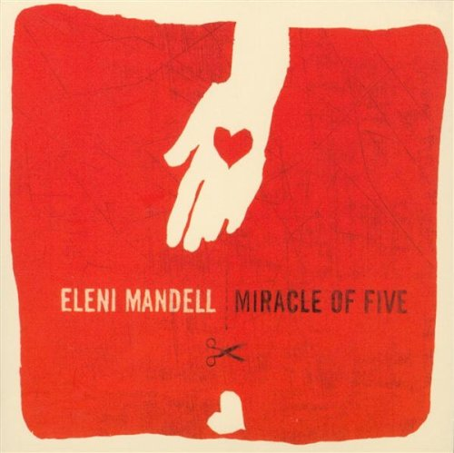 Eleni Mandell - Miracle Of Five (2007) [FLAC] Download