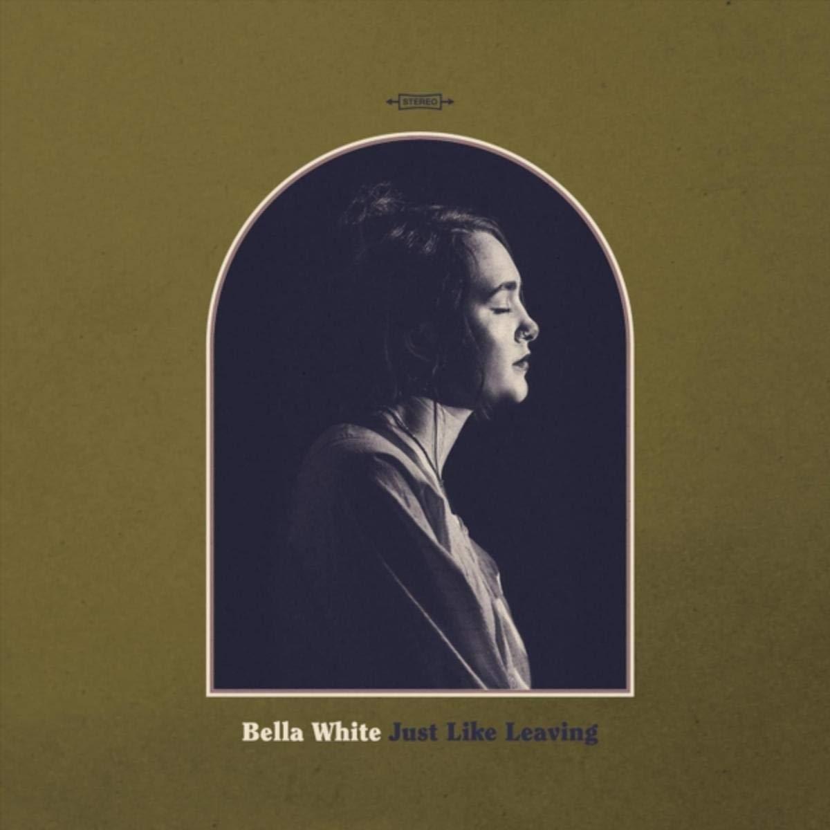 Bella White – Just Like Leaving (2020) [FLAC]