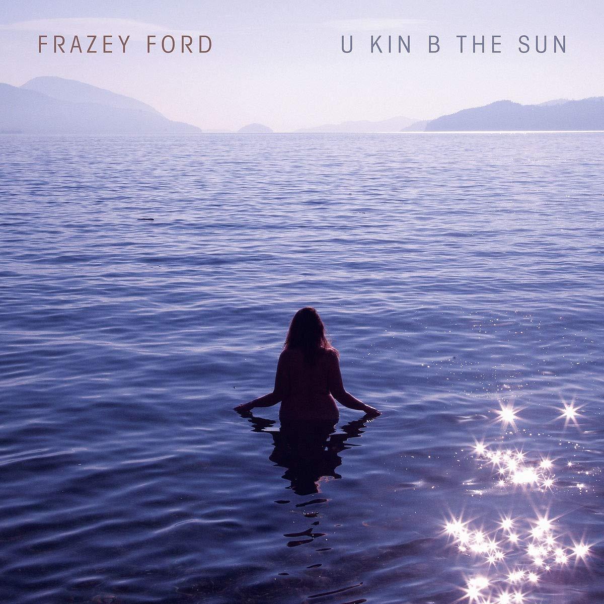 Frazey Ford – U Kin B The Sun (2020) [FLAC]