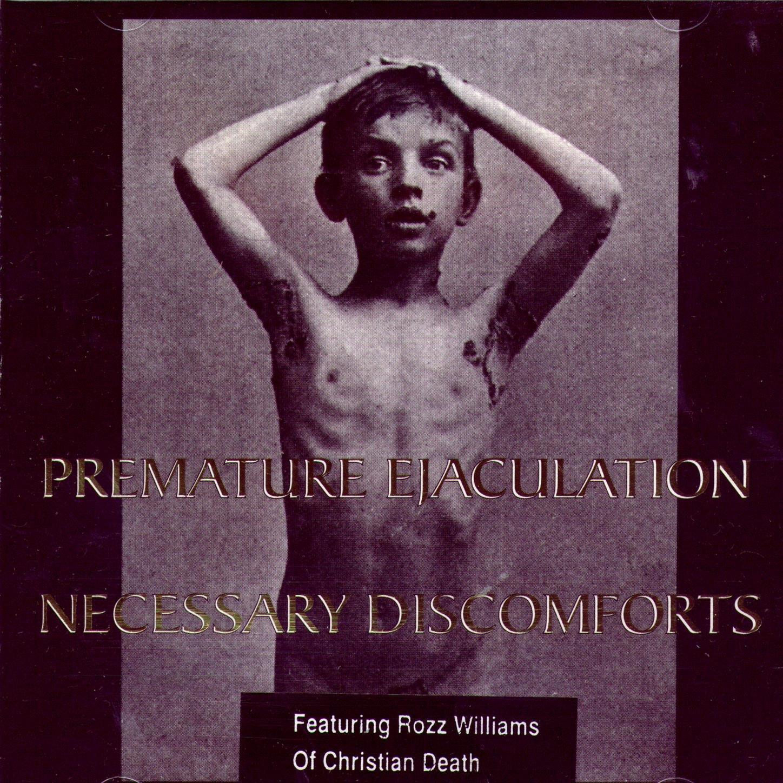 Premature Ejaculation – Necessary Discomforts (1993) [FLAC]