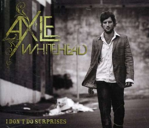 Axle Whitehead - I Don't Do Surprises (2008) [FLAC] Download