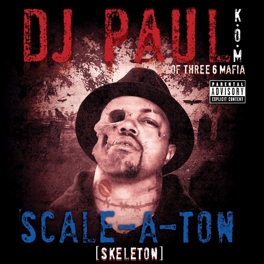 DJ Paul Of Three 6 Mafia - Scale-A-Ton [Skeleton] (2009) [FLAC] Download