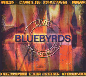 Bluebyrds - Live Made In Germany (2001) [FLAC] Download