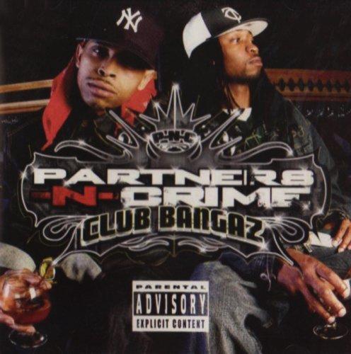 Partners-N-Crime - Club Bangaz (2006) [FLAC] Download