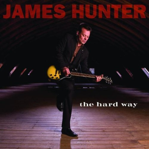 James Hunter – The Hard Way (2008) [FLAC]