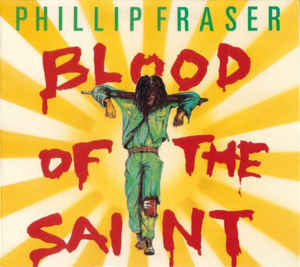 Phillip Fraser – Blood Of The Saint (2004) [FLAC]
