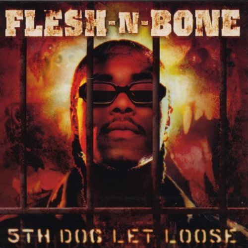 Flesh-N-Bone - 5th Dog Let Loose (2000) [FLAC] Download