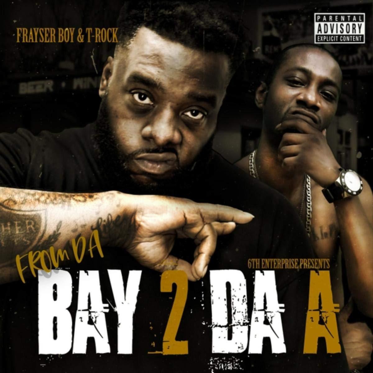 Frayser Boy & T-Rock - From Da Bay 2 Da A (2020) [FLAC] Download