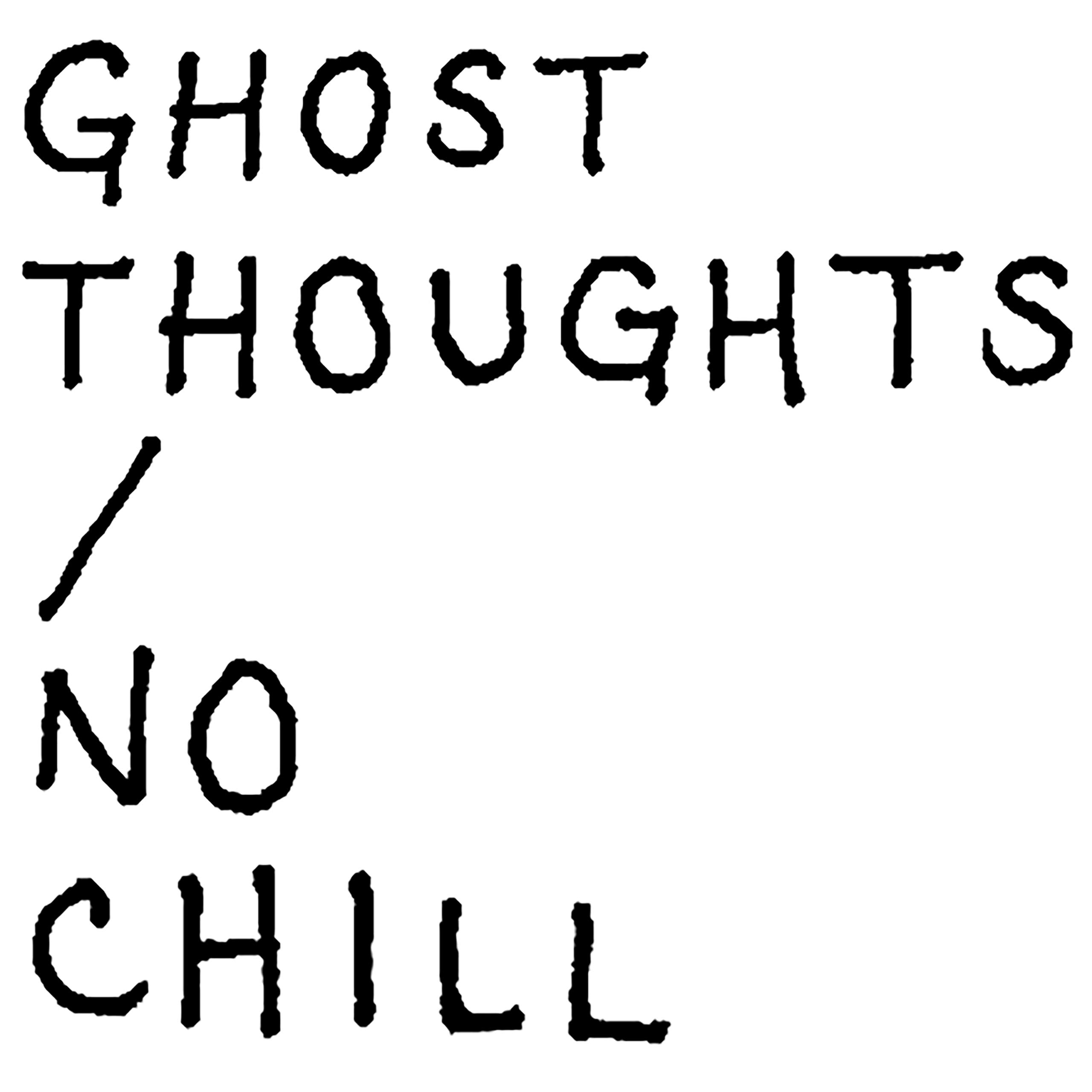 Ghost Thoughts - No Chill (2018) [FLAC] Download