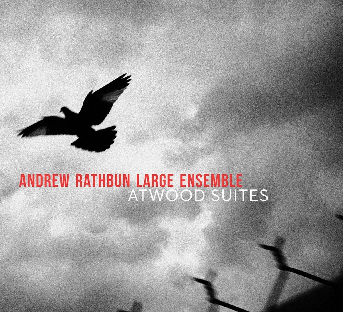 Andrew Rathbun Large Ensemble - Atwood Suites (2018) [FLAC] Download