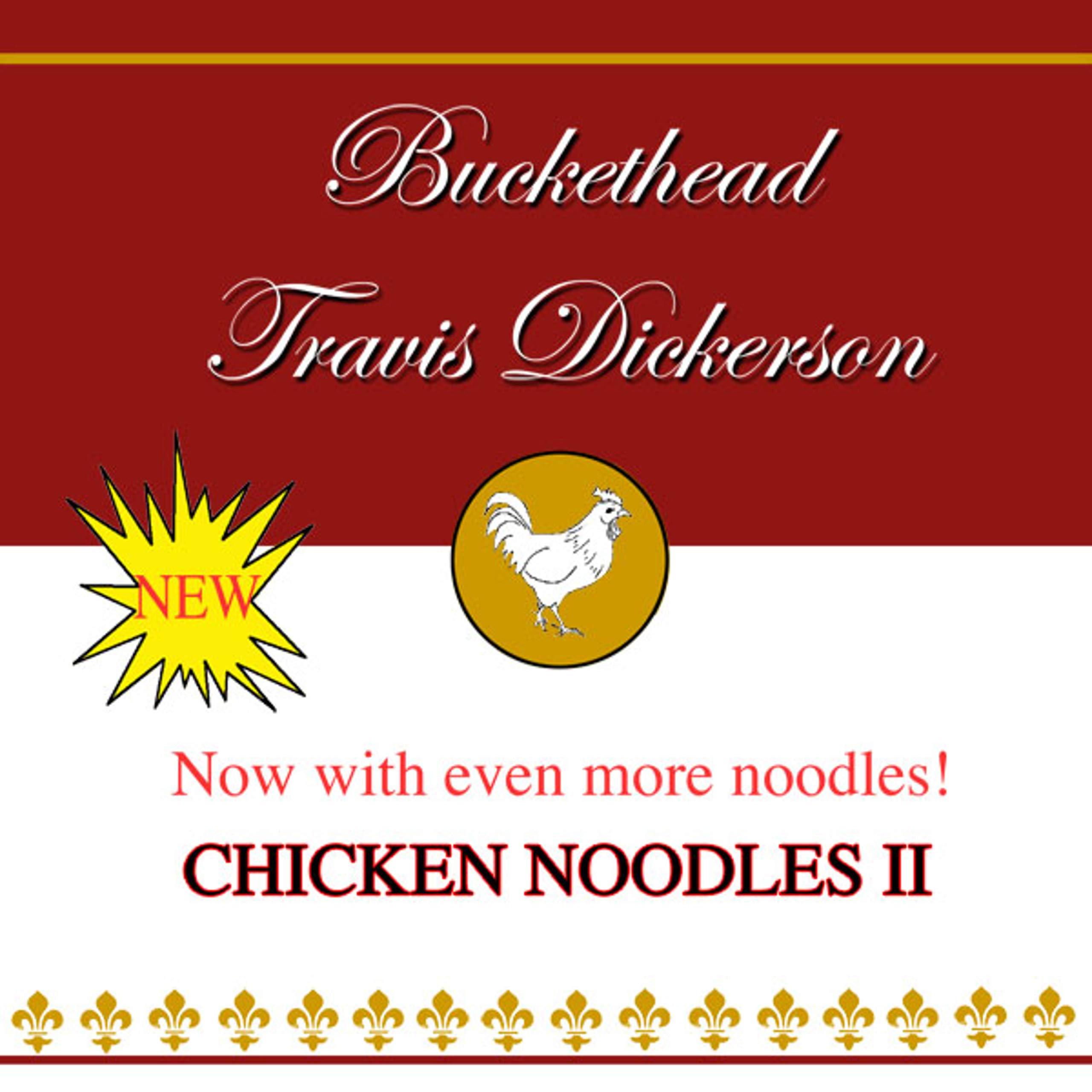 Buckethead, Travis Dickerson – Chicken Noodles II (2007) [FLAC]