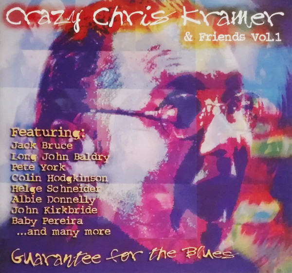 Crazy Chris Kramer & Friends - Guarantee for the Blues (2001) [FLAC] Download