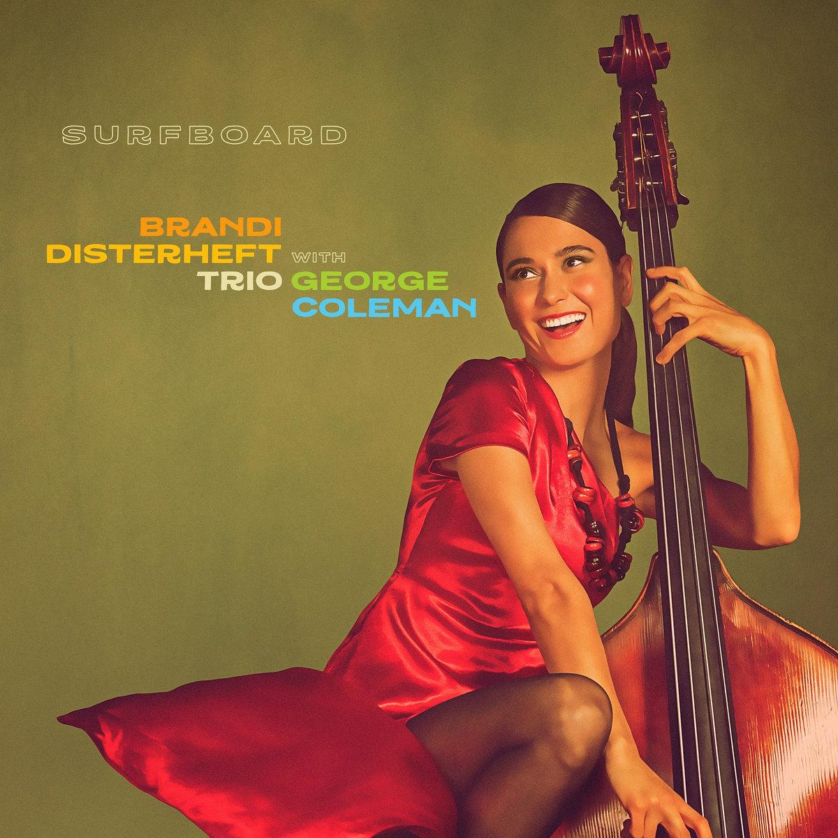 Brandi Disterheft Trio with George Coleman - Surfboard (2020) [FLAC] Download