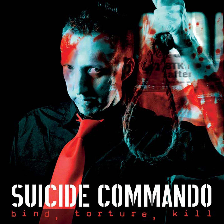 Suicide Commando – Bind, Torture, Kill (2006) [FLAC]