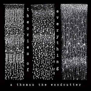 Theories Of Everything And Thomas The Woodcutter – Theories Of Everything (2017) [FLAC]