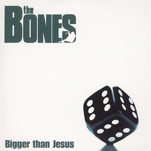 The Bones – Bigger Than Jesus (2002) [FLAC]