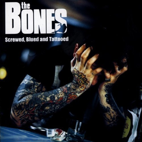 The Bones – Screwed, Blued And Tattooed (2002) [FLAC]