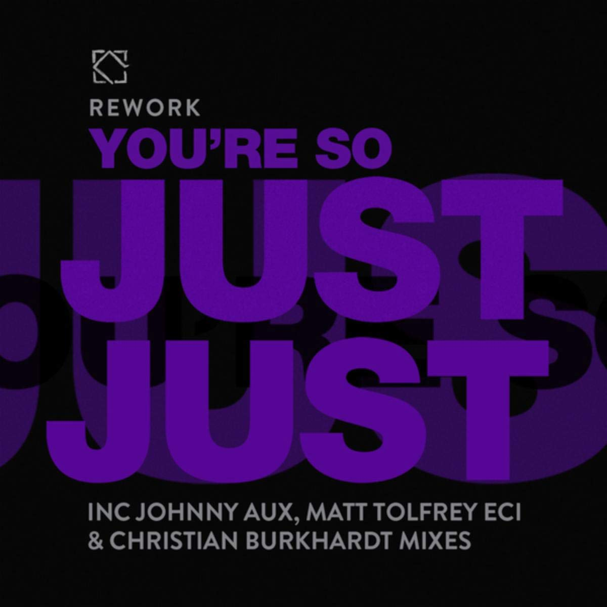 Rework – You're So Just Just (2002) [FLAC]