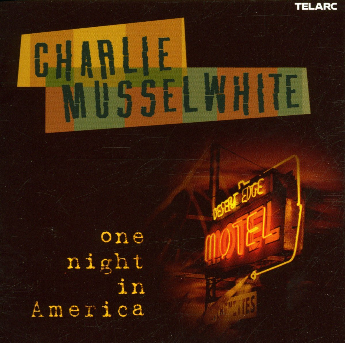Charlie Musselwhite – One Night in America (2002) [FLAC]