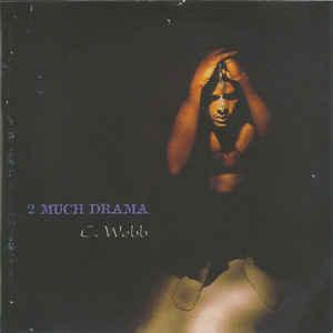 C. Webb – 2 Much Drama (1999) [FLAC]