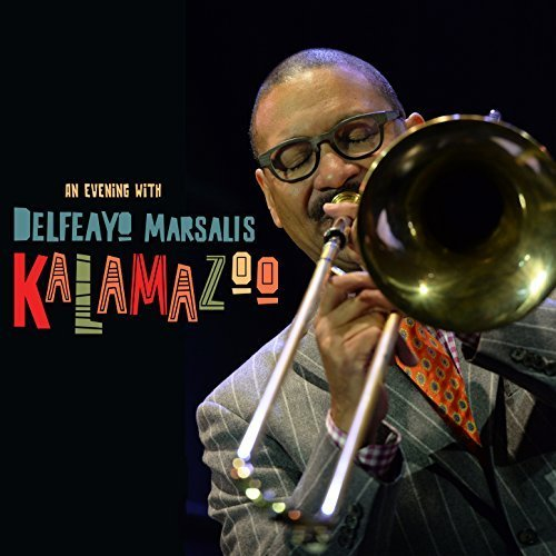 Delfeayo Marsalis - Kalamazoo (2017) [FLAC] Download