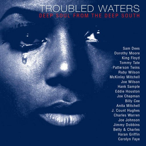 VA – Troubled Waters Deep Soul From The Deep South (2003) [FLAC]