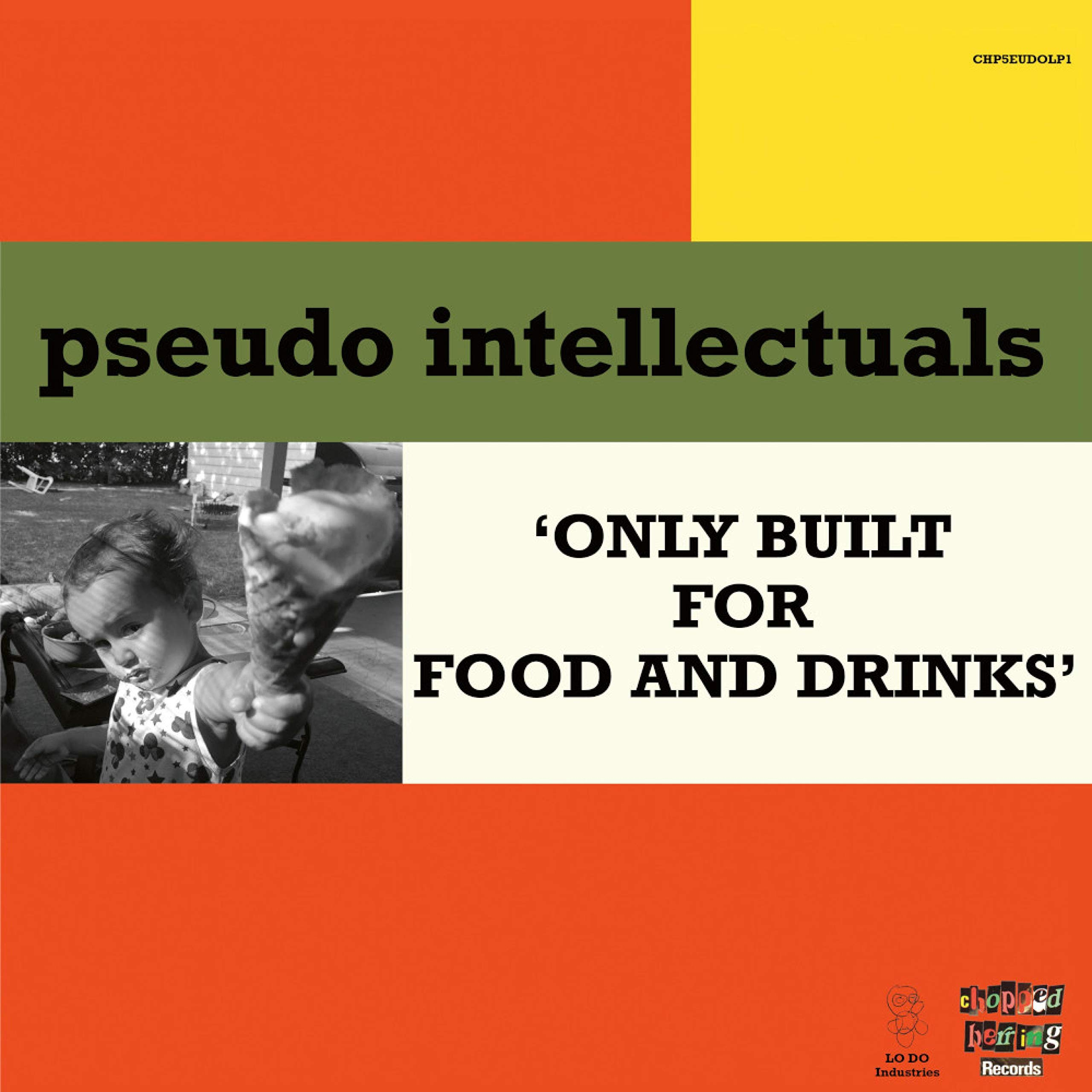 Pseudo Intellectuals - Only Built For Food And Drinks (2021) [FLAC] Download