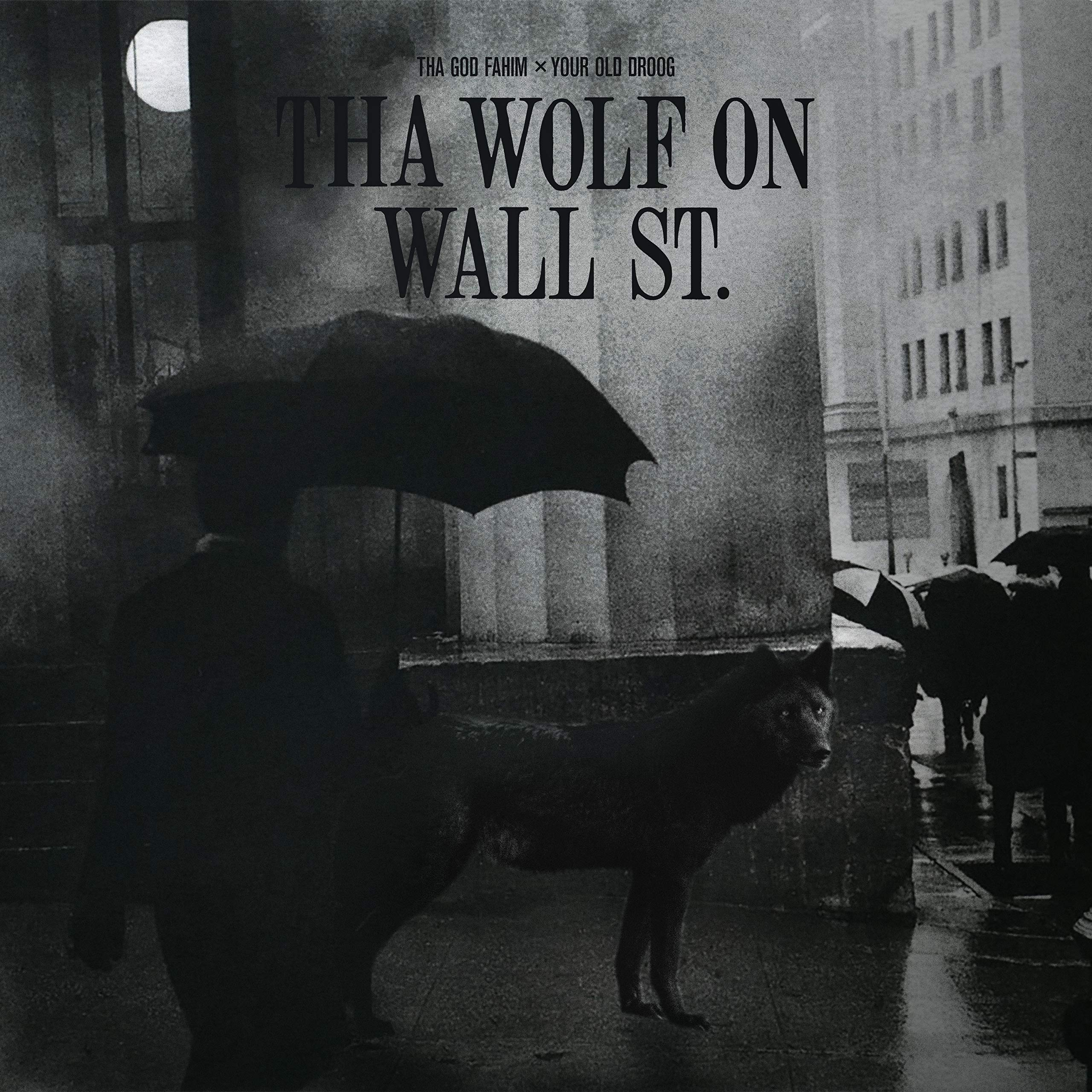 Tha God Fahim, Your Old Droog - Tha Wolf On Wall St (2021) [FLAC] Download