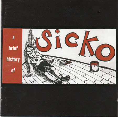 Sicko - A Brief History of Sicko (2000) [FLAC] Download