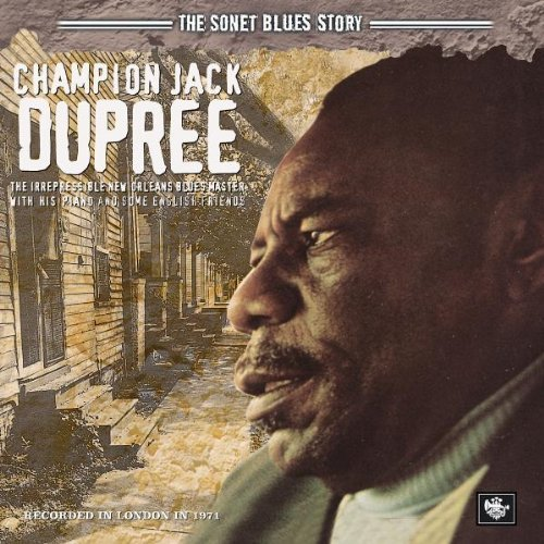 Champion Jack Dupree - The Sonet Blues Story (2005) [FLAC] Download