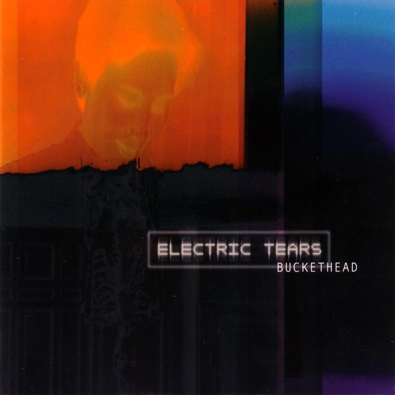 Buckethead – Electric Tears (2002) [FLAC]