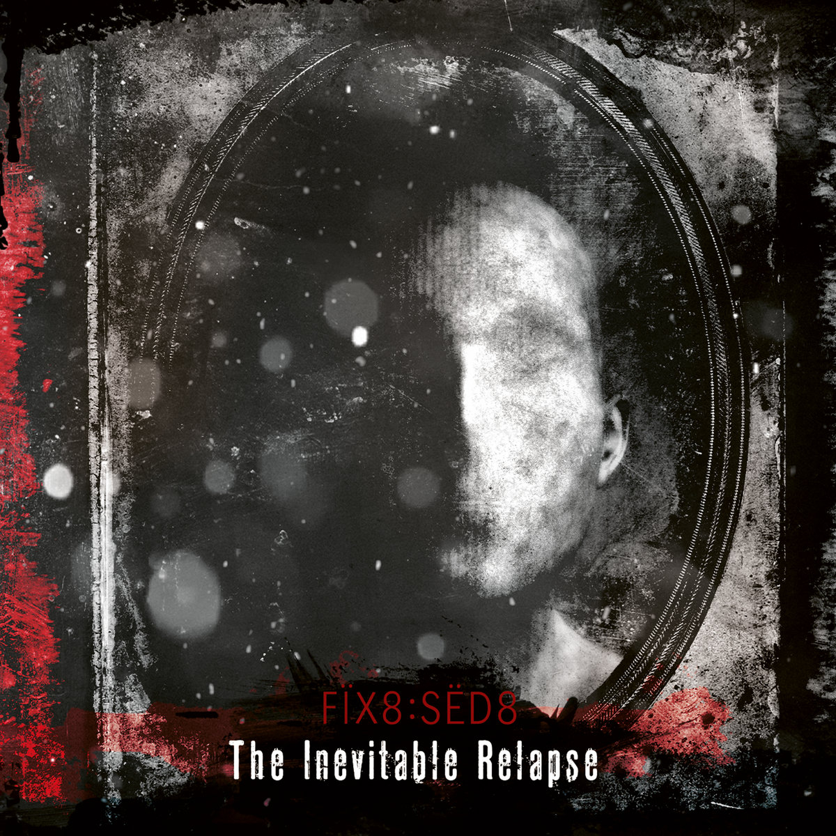 Fïx8:Sëd8 – The Inevitable Relapse (Rail At A Liar) (2021) [FLAC]