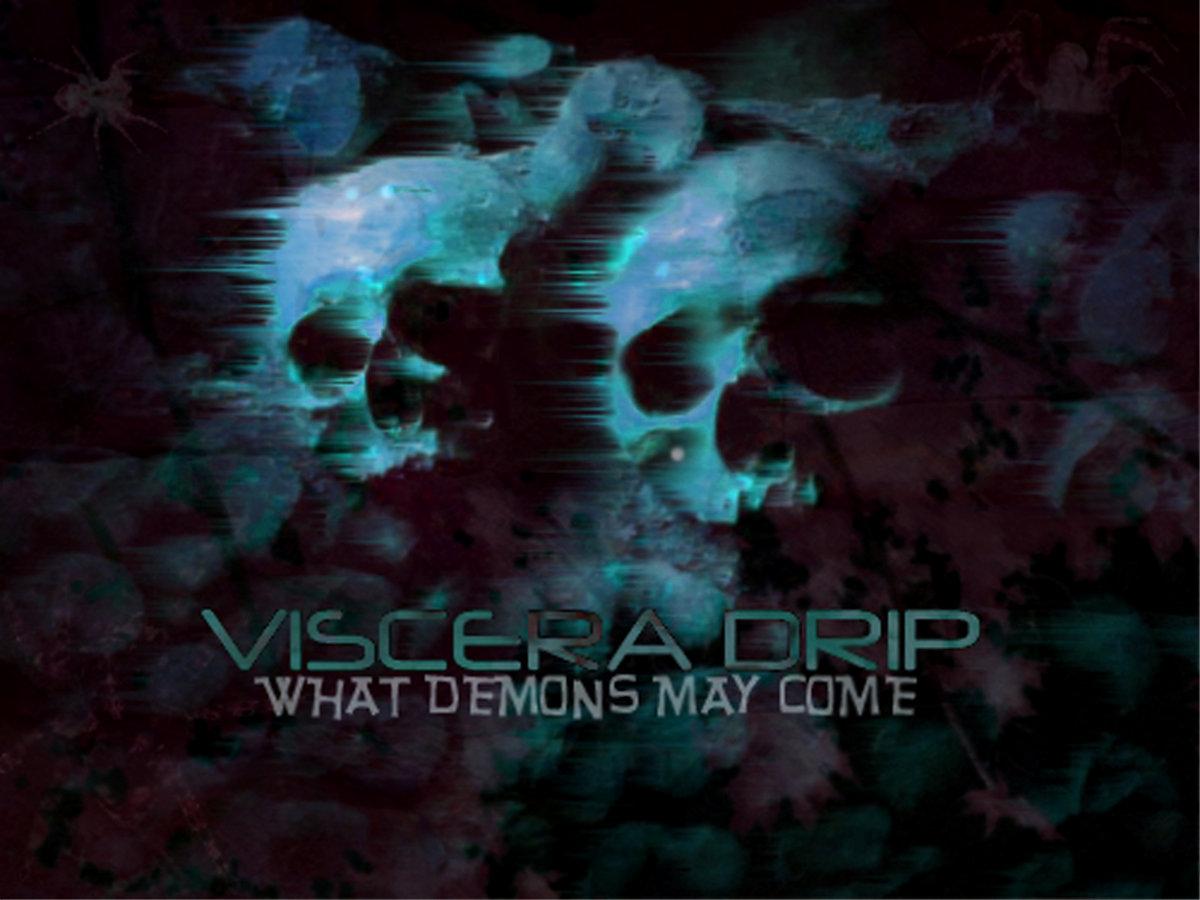 Viscera Drip - Demo(n)s (2017) [FLAC] Download