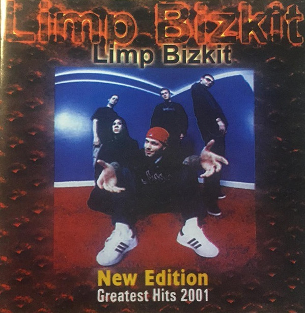 Limp Bizkit - New Edition Greatest Hits (2001) [FLAC] Download