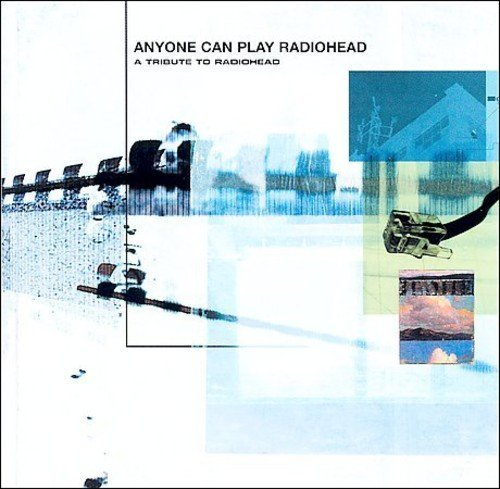 VA – Anyone Can Play Radiohead A Tribute To Radiohead (2001) [FLAC]