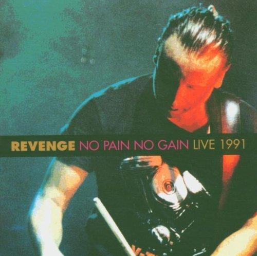Revenge - No Pain No Gain Live 1991 (2005) [FLAC] Download