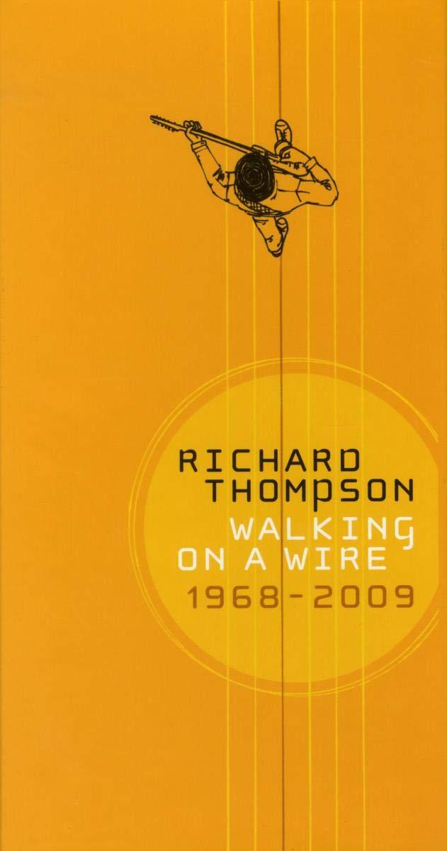 Richard Thompson – Walking On A Wire 1968-2009 (2009) [FLAC]