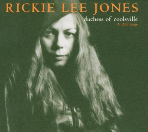 Rickie Lee Jones – Duchess Of Coolsville: An Anthology (2005) [FLAC]